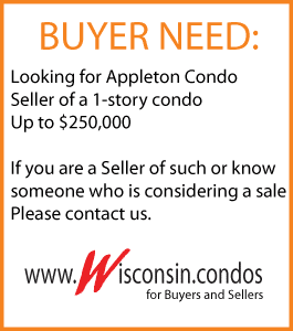 Appleton condo for sale Buyer Need
